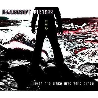 Hovercraft Pirates - When Our Wake Hits Your Shore [CD] USA import