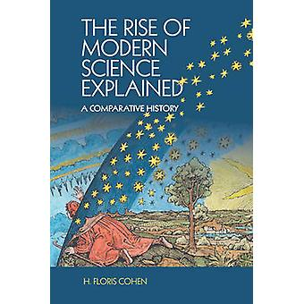 Rise of Modern Science Explained by H. Floris Cohen