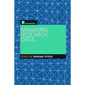 Managing Research Data by Graham Pryor
