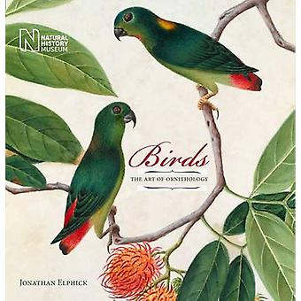 Birds - The Art of Ornithology (Reformatted ed with new cover) by Jona