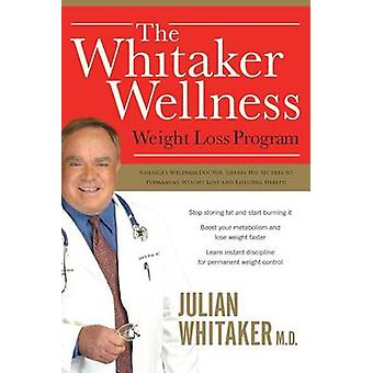 The Whitaker Wellness Weight Loss Program by Julian Whitaker - 978071