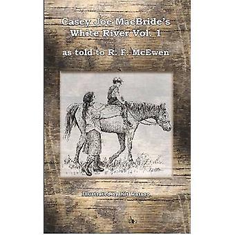 White River - Vol. 1 by R.F. McEwen - 9781622880676 Book