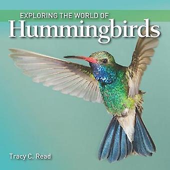Exploring the World of kolibries door Tracy C. Read - 9781770859470