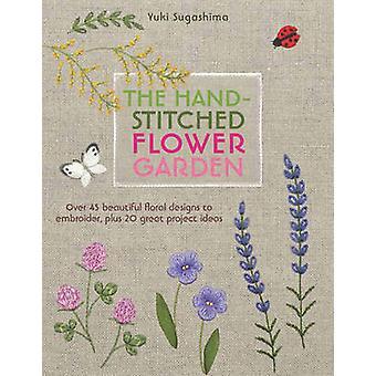 Håndsyet Flower Garden - 40 smukke blomster Designs til Embro