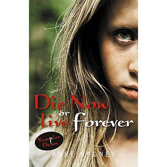 Die Now or Live Forever von Anne Rooney - 9781841671604 Buch