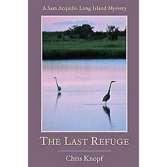 The Last Refuge by Chris Knopf - 9781853981760 Book