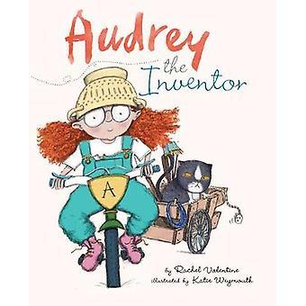 Audrey the Amazing Inventor by Rachel Valentine - 9781910277584 Book