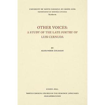 Andere Stimmen - eine Studie der späten Poesie von Luis Cernuda von Alexander