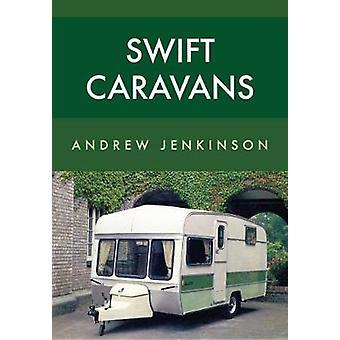 Swift Caravans by Andrew Jenkinson - 9781445658872 Book