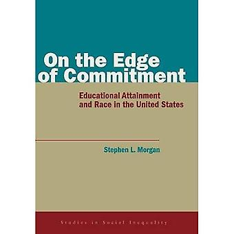 On the Edge of Commitment: Educational Attainment and Race in the United States (Studies in Social Inequality)