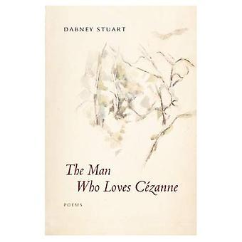 Der Mann liebt Cezanne: Gedichte
