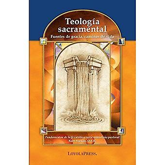 Teologia Sacramental (Fundamentos de La Fe Catolica)