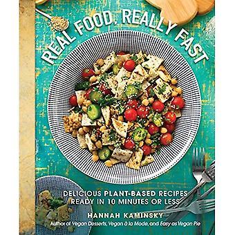 Echt eten, echt snel: heerlijke plantaardige recepten klaar in 10 minuten of minder