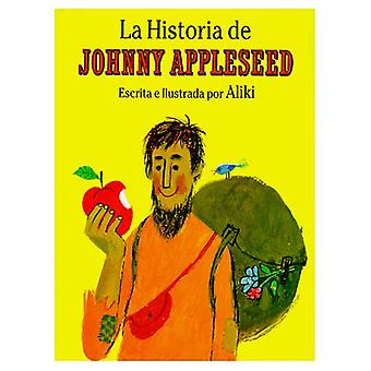 La Historia de Johnny Appleseed (The Story of Johnny Appleseed)