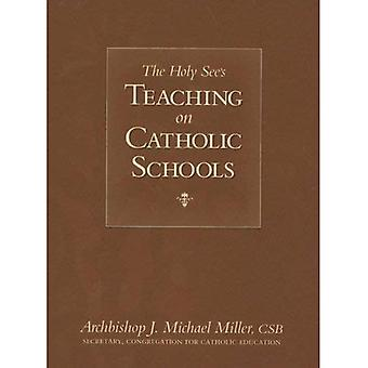 The Holy See's Teaching on Catholic Schools