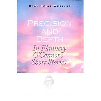 Precision and Depth in Flannery O'Connor's Short Stories: In Flannery O'Connor's Short Stories