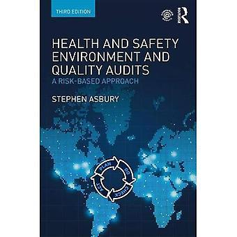 Gesundheit und Sicherheit, Umwelt und Qualitäts-Audits: ein risikobasierter Ansatz