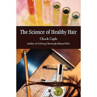 A ciência do cabelo saudável por Caple & Chuck