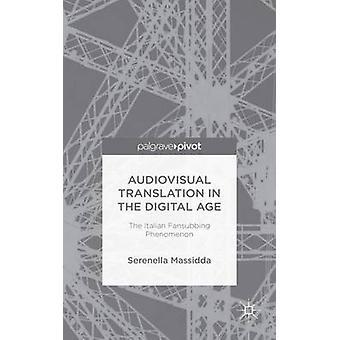 Audiovisuell översättning i Digital ålder den italienska Fansubbing fenomen av Massidda & Serenella