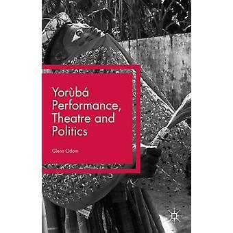 Yorb Performance Theater und Politik von Odom & Glenn