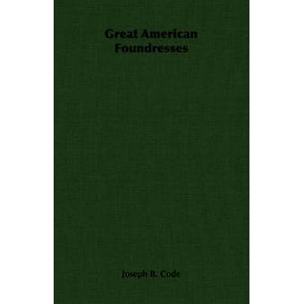 Great American Foundresses by Code & Joseph B.