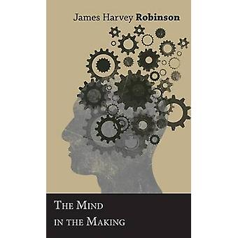 The Mind in the Making by Robinson & James Harvey