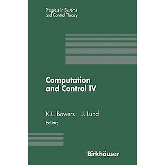 Computation and Control IV  Proceedings of the Fourth Bozeman Conference Bozeman Montana August 39 1994 by Bowers & Kenneth L.