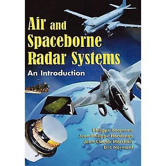 Air and Spaceborne Radar Systems An Introduction by Lacomme & Philippe