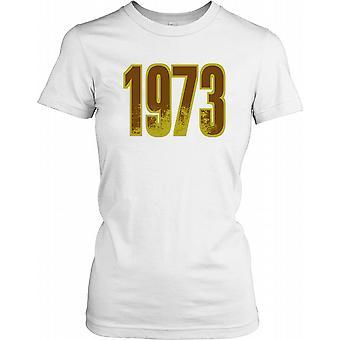 1973 - Geburtstag Jahr Damen T Shirt
