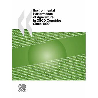 Environmental Performance of Agriculture in OECD Countries Since 1990 by OECD Publishing