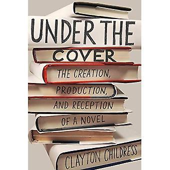 Unter dem Cover: Die Entstehung, Produktion und Rezeption eines Romans