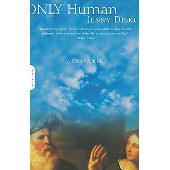 Only Human - A Divine Comedy by Jenny Diski - 9780312305178 Book