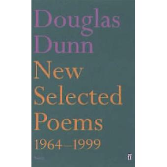 New Selected Poems - 1964-1999 (2nd Revised edition) by Douglas Dunn -