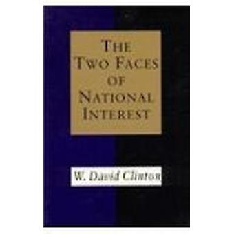 The Two Faces of National Interest by David W. Clinton - 978080711895