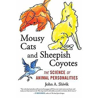 Mousy Cats and Sheepish Coyotes - The Science of Animal Personalities