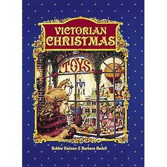 Victorian Christmas by Bobbie Kalman - 9780865054608 Book