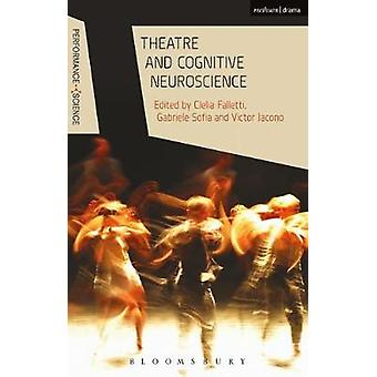 Theatre and Cognitive Neuroscience by Clelia Falletti - 9781350035591