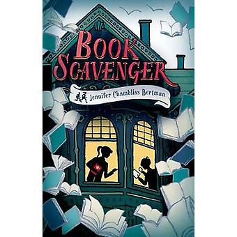 Book Scavenger by Jennifer Chambliss Bertman - Jennifer Bertman - 978