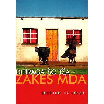 Ditiragatso Tsa Zakes Mda by D.M. Mampuru - 9781868882526 Book