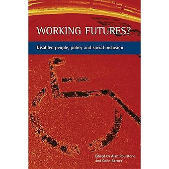 Working Futures? - Disabled People - Policy and Social Inclusion - 978