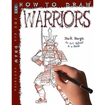 How To Draw Warriors by Mark Bergin - 9781912006885 Book