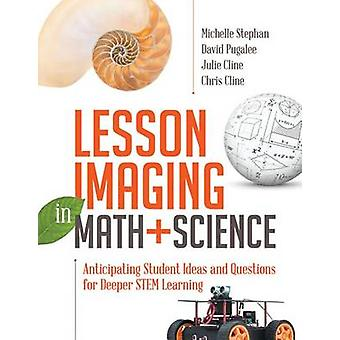 Lesson Imaging in Math and Science - Anticipating Student Ideas and Qu