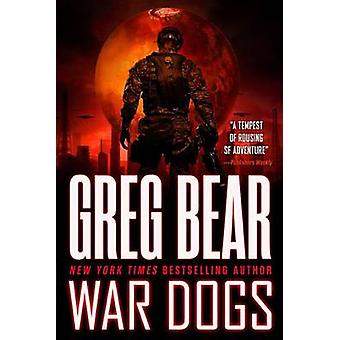 War Dogs by Greg Bear - 9780316072823 Book