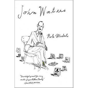 Role Models by John Waters - 9780374532864 Book