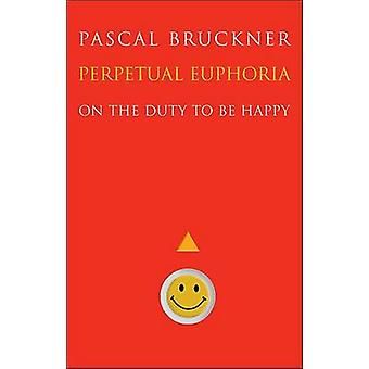 Perpetual Euphoria - On the Duty to be Happy by Pascal Bruckner - Stev
