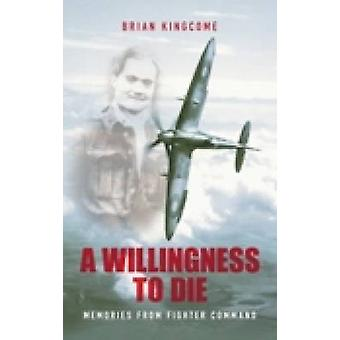 A Willingness to Die by Kingcome & Brian