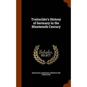 On Dokuzuncu Yüzyılda Treitschkes Almanya Tarihi Cedar PaulDr Eden PaulHeinrich Von Treitschke