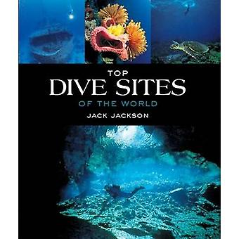 Top dive sites of the world by Edited by Jack Jackson