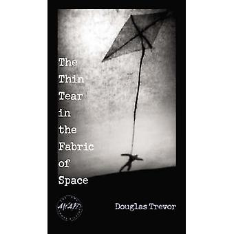 De dunne scheur in het weefsel van de ruimte door Douglas Trevor - 978087745950