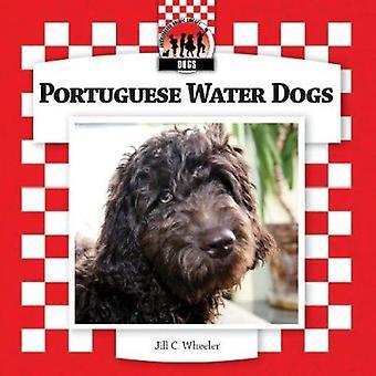 Portuguese Water Dogs by Jill C Wheeler - 9781604537840 Book